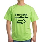 I'm with Modhran Green T-Shirt