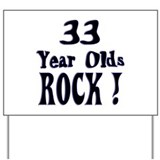 33 Year Olds Rock ! Yard Sign
