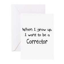When I grow up I want to be a Corrector Greeting C