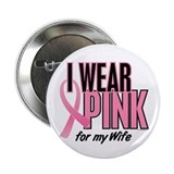 "I Wear Pink For My Wife 10 2.25"" Button"