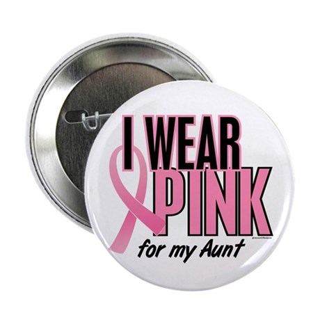 "I Wear Pink For My Aunt 10 2.25"" Button"