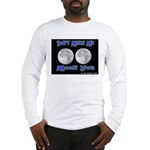 Don't Make Me Moon You Lunar Long Sleeve T-Shirt