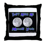 Don't Make Me Moon You Lunar Throw Pillow