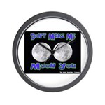 Don't Make Me Moon You Lunar Wall Clock