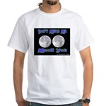 Don't Make Me Moon You Lunar White T-Shirt