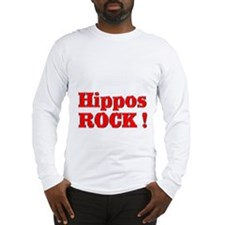 Hippos Rock ! Long Sleeve T-Shirt