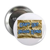 "Can't Get Enough Ramen 2.25"" Button (10 pack)"