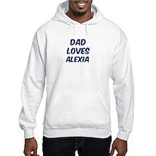 Dad loves Alexia Hoodie