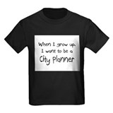 When I grow up I want to be a City Planner T