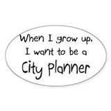 When I grow up I want to be a City Planner Decal