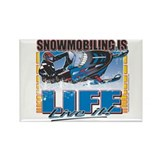 Snowmobiling is Life Live IT Rectangle Magnet