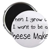 "When I grow up I want to be a Cheese Maker 2.25"" M"