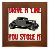 Drive it like you Stole it Framed Tile