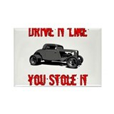 Drive it like you Stole it Rectangle Magnet (100 p