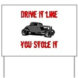 Drive it like you Stole it Yard Sign
