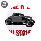 Drive it like you Stole it 3.5&quot; Button (10 pack)