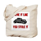 Drive it like you Stole it Tote Bag
