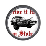 Drive it like you Stole it Wall Clock