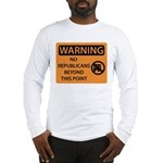 No Republicans Long Sleeve T-Shirt