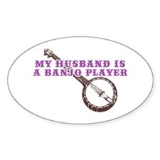 My Husband is a Banjo Player Oval Decal