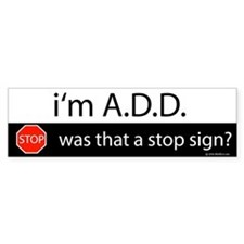 i'm A.D.D. Bumper Car Sticker