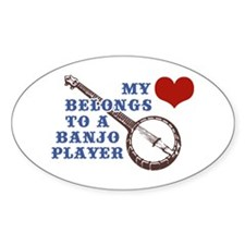 My Heart Belongs to a Banjo Player Oval Decal