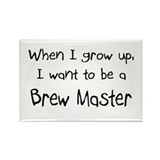 When I grow up I want to be a Brew Master Rectangl