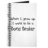 When I grow up I want to be a Bond Broker Journal