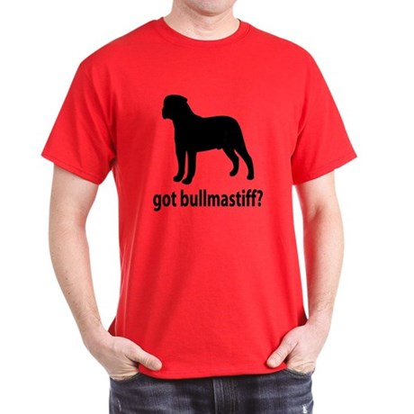 Got Bullmastiff? Dark T-Shirt