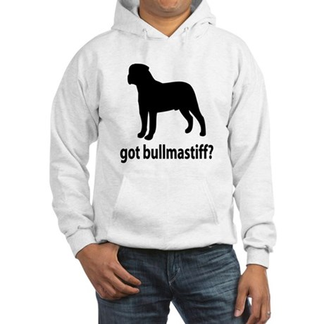 Got Bullmastiff? Hooded Sweatshirt