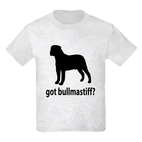 Got Bullmastiff? Kids Light T-Shirt