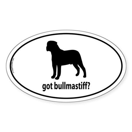 Got Bullmastiff? Oval Sticker