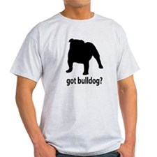 Got Bulldog? T-Shirt