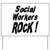 Social Workers Rock ! Yard Sign
