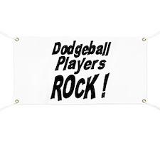 Dodgeball Players Rock ! Banner