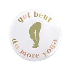 "Get Bent Do More Yoga 3.5"" Button"