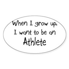 When I grow up I want to be an Athlete Decal