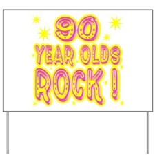 90 Year Olds Rock ! Yard Sign