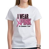 I Wear Pink For Someone I Love 10 Tee