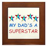 MY DAD'S A SUPERSTAR Framed Tile