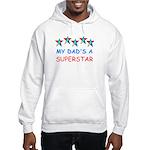 MY DAD'S A SUPERSTAR Hooded Sweatshirt
