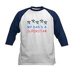 MY DAD'S A SUPERSTAR Kids Baseball Jersey
