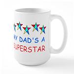 MY DAD'S A SUPERSTAR Large Mug