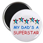 MY DAD'S A SUPERSTAR Magnet