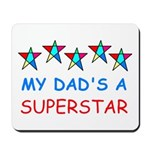 MY DAD'S A SUPERSTAR Mousepad