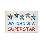 MY DAD'S A SUPERSTAR Rectangle Magnet