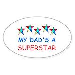 MY DAD'S A SUPERSTAR Oval Sticker