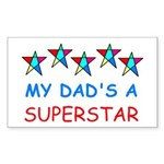MY DAD'S A SUPERSTAR Rectangle Sticker