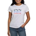 MY DAD'S A SUPERSTAR Women's T-Shirt