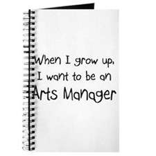 When I grow up I want to be an Arts Manager Journa